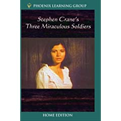 Stephen Crane's Three Miraculous Soldiers (Home Use)