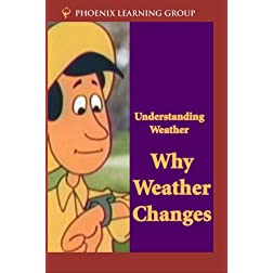 Understanding Weather: Why Weather Changes
