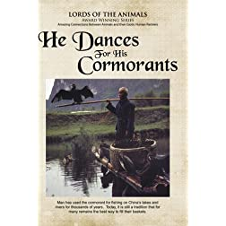 He Dances for His Cormorants
