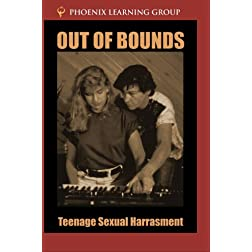 Out of Bounds: Teenage Sexual Harassment