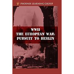 WWII: The European War - Pursuit to Berlin