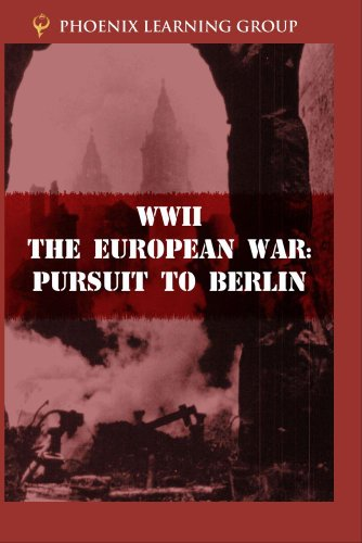 WWII: The European War - Pursuit to Berlin