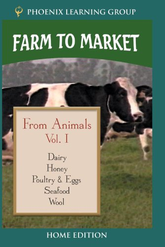 Farm to Market Volume I: From Animals (Home Use)