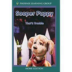 Sooper Puppy: That's Trouble (Home Use)
