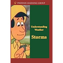 Understanding Weather: Storms