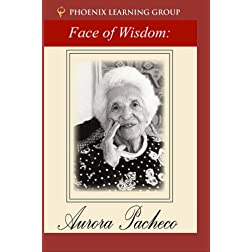 The Face of Wisdom: Aurora Pacheco