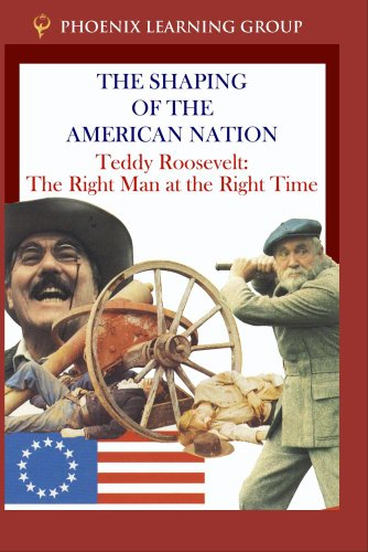 Teddy Roosevelt: The Right Man at the Right Time