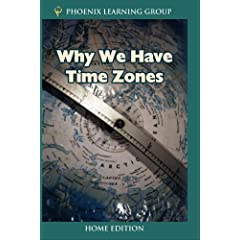 Why We Have Time Zones (Home Use)