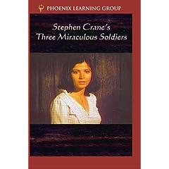 Stephen Crane's Three Miraculous Soldiers