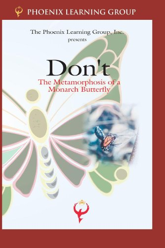 Don't: The Metamorphosis of the Monarch Butterfly