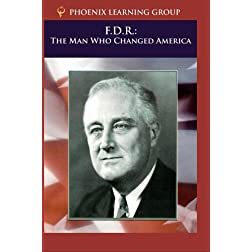 F.D.R.: The Man Who Changed America