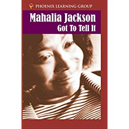 Mahalia Jackson: Got to Tell It