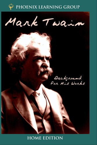 Mark Twain: Background for His Works (Home Use)