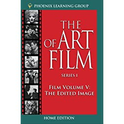 The Edited Image: The Art of Film, Volume V  (Home Use)