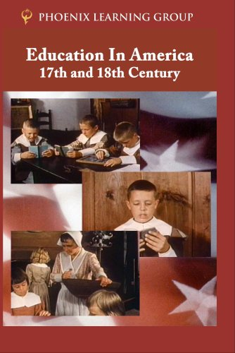 Education in America: 17th and 18th Century