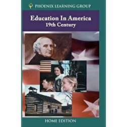 Education in America: 19th Century (Home Use)