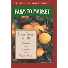 Farm to Market Volume III: From Trees