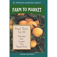 Farm to Market Volume III: From Trees (Home Use)