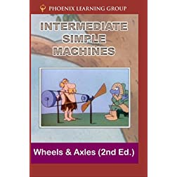 Intermediate Simple Machines: Wheels and Axles