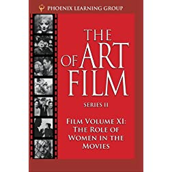 The Role of Women in the Movies: The Art of Film, Volume XI