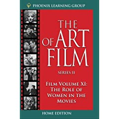 The Role of Women in the Movies: The Art of Film, Volume XI (Home Use)
