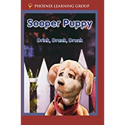 Sooper Puppy: Drink, Drank, Drunk