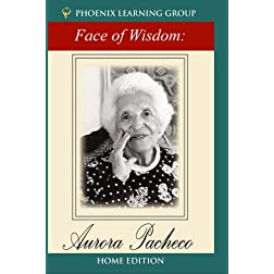 The Face of Wisdom: Aurora Pacheco (Home Use)