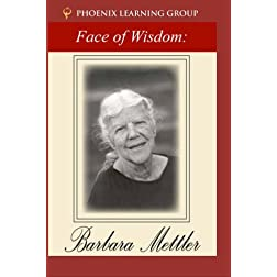 The Face of Wisdom: Barbara Mettler