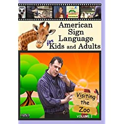 American Sign Language for Kids and Adults, Volume 2: Visiting the Zoo