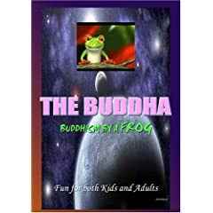 The Buddha : Buddhism by a Frog