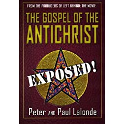 The Gospel of the Antichrist: Exposed