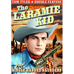 Tyler, Tom Double Feature: Laramie Kid (1935) / Single Handed Saunders (1932)