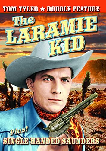 Tyler, Tom Double Feature: Laramie Kid (1935) / Single Handed Saunders (1932)