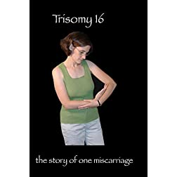 Trisomy 16: the story of one miscarriage
