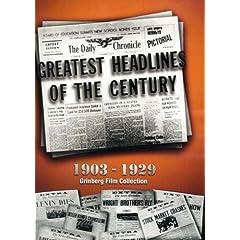 Greatest Headlines of the Century: 1903-1930