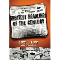 Greatest Headlines of the Century: 1931-1940