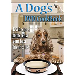 A Dog's DVD Cookbook E-Z recipes to help Increase Your Best Friend's Life