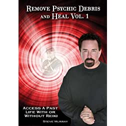 Remove Psychic Debris & Heal Vol. 1 Access a Past Life With or Without Reiki