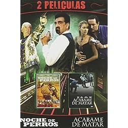 Dos Peliculas Mexicanas - Noche de Perros / Acabame de Matar