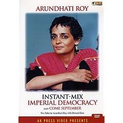 Arundhati Roy: Instant-Mix Imperial Democracy