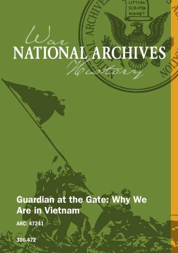 Guardian at the Gate: Why We Are in Vietnam