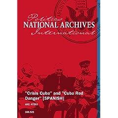 """Crisis Cuba"" and ""Cuba Red Danger"" [SPANISH]"