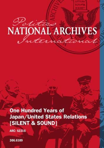 One Hundred Years of Japan/United States Relations [SILENT & SOUND]