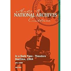 In a Dark Time - Theodore Roethke, 1964