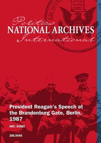 President Reagan's Speech at the Brandenburg Gate, Berlin, 1987