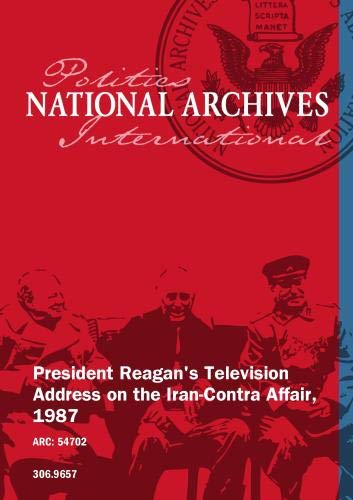 President Reagan's Television Address on the Iran-Contra Affair, 1987