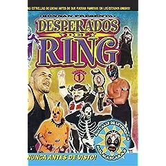 Desperados Del Ring: Volume 1