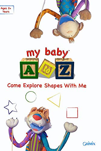 My Baby A to Z - Come Explore Shapes With Me