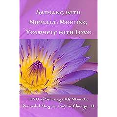 Satsang with Nirmala: Meeting Yourself with Love