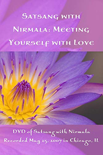 Satsang with Nirmala: Meeting Yourself with Love